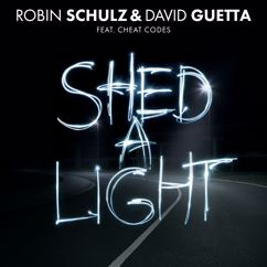 Robin Schulz, David Guetta, Cheat Codes: Shed A Light
