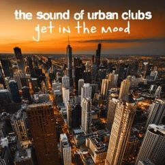 Various Artists: The Sound of Urban Clubs Get in the Mood