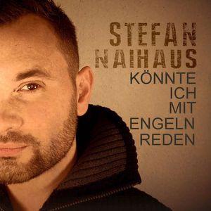 Stefan Naihaus: Könnte ich mit Engeln reden