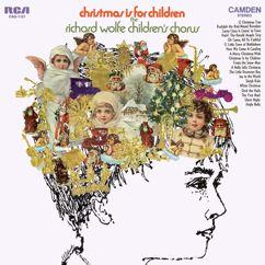 The Richard Wolfe Children's Chorus: Christmas Is For Children