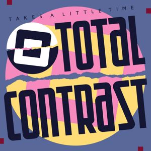 Total Contrast: Takes a Little Time (2021 Remastered)