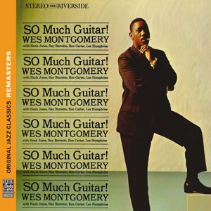 Wes Montgomery, Hank Jones, Ray Barretto, Ron Carter, Lex Humphries: So Much Guitar! [Original Jazz Classics Remasters]
