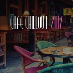 Various Artists: Cafe Chillout 2017