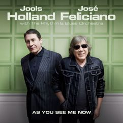 Jools Holland & José Feliciano: As You See Me Now