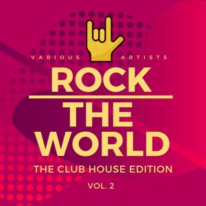 Various Artists: Rock the World (The Club House Edition), Vol. 2