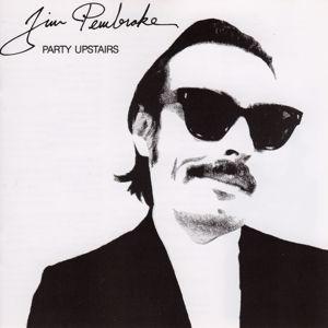 Jim Pembroke: Party Upstairs