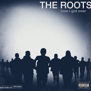 The Roots: How I Got Over