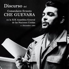 Che Guevara: Discurso del Comandante Ernesto Che Guevara en la XIX Asamblea General de las Naciones Unidas (completo)