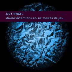 Guy Reibel: Douze Inventions En Six Modes De Jeu