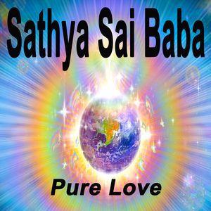 Sathya Sai Baba: Pure Love