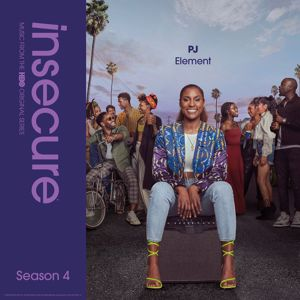 PJ, Raedio: Element (from Insecure: Music From The HBO Original Series, Season 4)