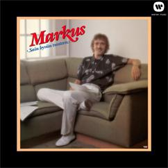 Markus: Sain hyvän tunteen