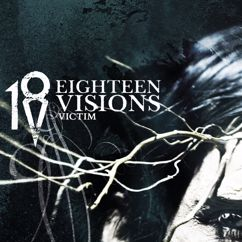 Eighteen Visions: Victim