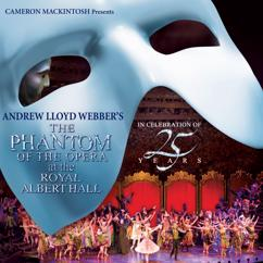 Andrew Lloyd Webber: The Phantom Of The Opera At The Royal Albert Hall