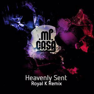 Mi Casa: Heavenly Sent (Royal K Remix)