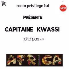 Capitaine Kwassi: Joke pas