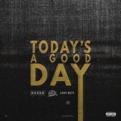 Hardo, Wiz Khalifa, Jimmy Wopo: Today's A Good Day