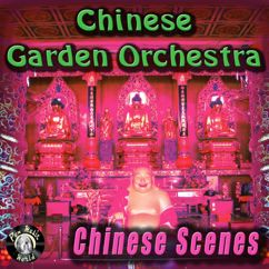 Chinese Garden Orchestra: Chinese Scenes