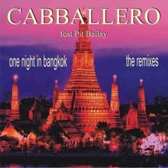 Cabballero feat. Pit Bailay: One Night in Bangkok (Pit Bailay Original Edit)