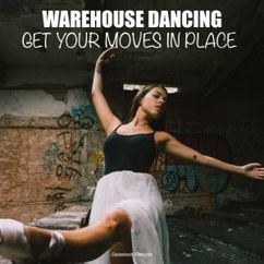 Various Artists: Warehouse Dancing: Get Your Moves in Place