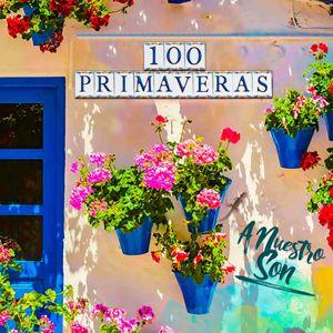 A Nuestro Son: 100 Primaveras