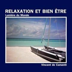 Vincent de Carsenti: Relaxation et bien-être : Lumière du monde