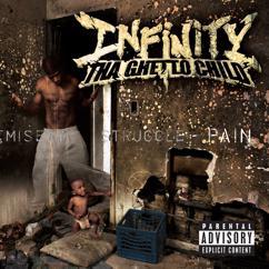 "Infinity ""Tha Ghetto Child"": Pain"