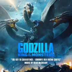 Bear McCreary: The Key to Coexistence / Goodbye Old Friend (From Godzilla: King of the Monsters: Original Motion Picture Soundtrack) (Suite)