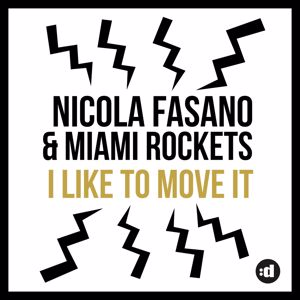 Nicola Fasano & Miami Rockets: I Like to Move it