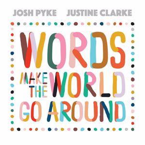 Josh Pyke, Justine Clarke: Words Make The World Go Around