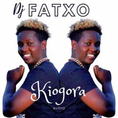 Dj Fatxo: Kiogora