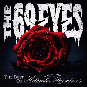 The 69 Eyes: The Best Of Helsinki Vampires