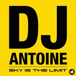 DJ Antoine: Sky Is the Limit
