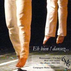 Compagnie Maître Guillaume: Eh bien ! dansez...