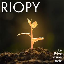 RIOPY: Le rêve d'une note