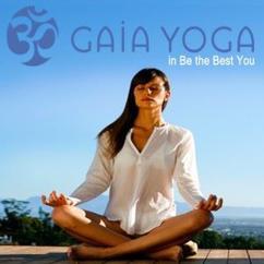 Gaia Sense: Gaia Yoga - In Be the Best You!