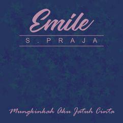 Emille S. Praja: Mungkinkah Aku Jatuh Cinta