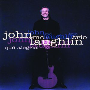John McLaughlin Trio: Que Alegria