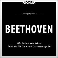 Various Artists: Beethoven: Die Ruinen von Athen, Op. 113 - Fantasie, Op. 80