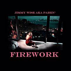 Jimmy Wise aka PAREN': Firework