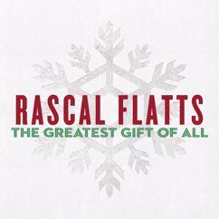 Rascal Flatts: The Greatest Gift Of All
