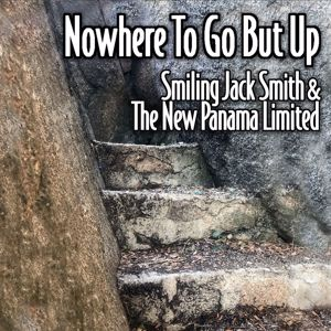Smiling Jack Smith & The New Panama Limited: Nowhere to Go but Up