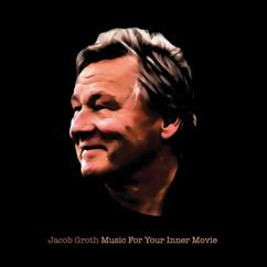 Jacob Groth: Music For Your Inner Movie
