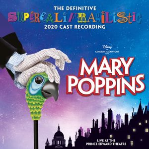 Charlie Stemp, Zizi Strallen, Adelaide Barham, Gabriel Payne, The Definitive Mary Poppins 2020 Cast Recording Company: Step in Time