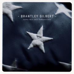 Brantley Gilbert: Gone But Not Forgotten