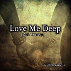 Michele Cartello: Love Me Deep