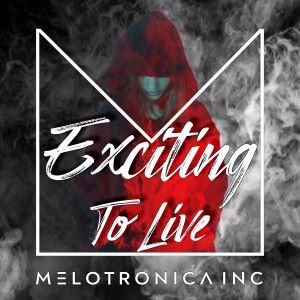 MELOTRONICA INC: Exciting to Live