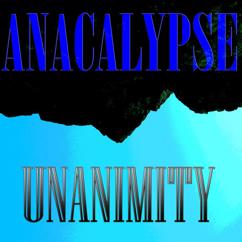Anacalypse: Unanimity
