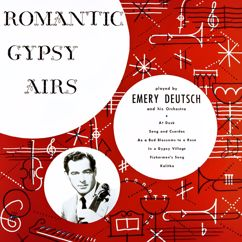 Emery Deutsch and His Gypsy Orchestra: Romantic Gypsy Airs