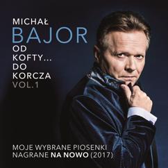 Michal Bajor: Od Kofty... Do Korcza Vol. 1